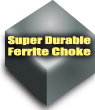 Super Durable Ferrite Choke